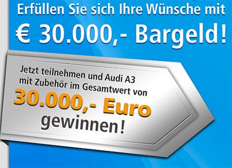 Auto AUDI A3 oder Geld in Höhe von 30.000 € gewinnen?